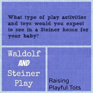 Waldorf Steiner play