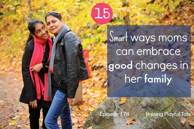15 smart ways moms can embrace good changes